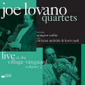 Lovano, Joe - QUARTETS 2: LIVE AT THE VILLAGE VANGUARD VOL.2