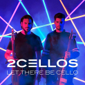 2CELLOS ( SULIC & HAUSER ) - LET THERE BE CELLO