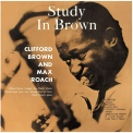 BROWN, CLIFFORD & MAX ROACH - A STUDY IN BROWN