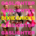 CHICKS - GASLIGHTER