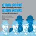 SATIE, E. - EARLY PIANOWORKS VOL.1