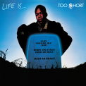 Too Short - LIFE IS TOO $HORT