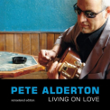 Alderton, Pete - LIVING ON LOVE