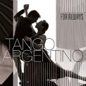 V/A - TANGO ARGENTINO: FOR ALWAYS