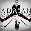 CUNNINGHAM, ADRIAN - AIN'T THAT RIGHT THE MUSIC OF NEAL HEFTI