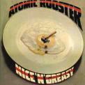 Atomic Rooster - NICE 'N' GREASY
