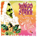 Starr, Ringo - I WANNA BE SANTA CLAUS