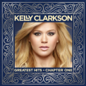 Clarkson, Kelly - GREATEST HITS: CHAPTER 1
