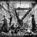 PUBLIC SERVICE BROADCASTING - WAR ROOM EP