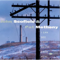 Scofield, John / Metheny, Pat - I CAN SEE YOUR HOUSE FROM HERE