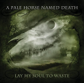 A PALE HORSE NAMED DEATH - LAY MY SOUL TO.. -DIGI-