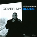 Alderton, Pete - COVER MY BLUES