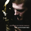 ALEXANDER,  ERIC -TRIO- - JUST ONE OF THOSE SINGS
