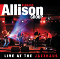 Allison, Bernard - LIVE AT THE JAZZHAUS