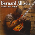 Allison, Bernard - ACROSS THE WATER
