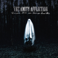 AMITY AFFLICTION - EVERYONE LOVES YOU... ONCE YOU LEAVE THEM