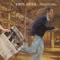 Anka, Paul - HEADLINES -LTD-