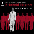 Ben Folds Five - UNAUTHORIZED BIOGRAPHY OF REINHOLD MESSNER
