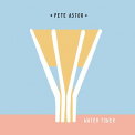 ASTOR, PETE - WATER TOWER / WHAT A WORLD