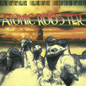 Atomic Rooster - LITTLE LIVE ROOSTER