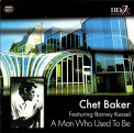 Baker, Chet - A MAN WHO USED TO BE