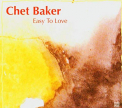 Baker, Chet - EASY TO LOVE -REMAST-