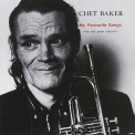 Baker, Chet - MY FAVORITE SONGS.. -LTD-
