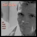 Baker, Chet - MY TIME WITH CHET