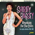 Bassey, Shirley - REACHING FOR THE STARS: SINGLES COLLECTION 1956-62