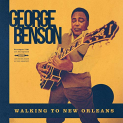 Benson,George - WALKING TO NEW ORLEANS: REMEMBERING CHUCK BERRY & FATS DOMINO