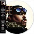 BIG PUN - CAPITAL PUNISHMENT (20TH ANNIVERSARY PICTURE DISC)