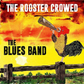 Blues Band - ROOSTER CROWED -DIGI-
