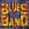 Blues Band - THESE KIND OF.. -DIGI-