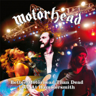 Motorhead - BETTER MOTORHEAD THAN DEAD: LIVE AT HAMMERSMITH