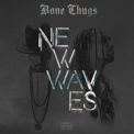 BONE THUGS - NEW WAVES -DIGI-