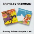 Brinsley Schwarz - BRINSLEY SCHWARZ / DESPITE IT ALL