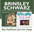 Brinsley Schwarz - SILVER PISTOL/PLEASE DON'