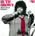 Brown, Ruth - TAKIN' CARE OF BUSINESS