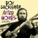 Buchanan, Roy - AFTER HOURS: EARLY YEARS 1957-1962 RECORDINGS