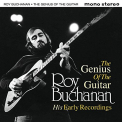 Buchanan, Roy - GENIUS OF THE GUITAR: HIS EARLY RECORDS (UK)