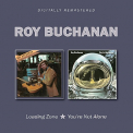Buchanan, Roy - LOADING ZONE/YOU'RE NOT A