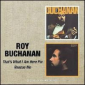 Buchanan, Roy - That's What I Am Here for / Rescue Me (RMST)