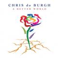 De Burgh, Chris - A BETTER WORLD