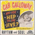 Calloway, Cab - Are You Hep to the Jive