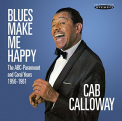 Calloway, Cab - BLUES MAKE ME HAPPY:..