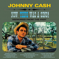 Cash, Johnny - NOW, THERE WAS A SONG