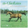 Chieftains - BALLAD OF THE IRISH HORSE