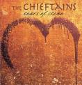 Chieftains - TEARS OF STONE