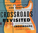 Clapton, Eric - CROSSROADS REVISITED: SELECTIONS FROM THE CROSSROAD