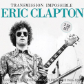 Clapton, Eric - TRANSMISSION IMPOSSIBLE